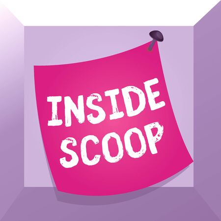 Conceptual hand writing showing Inside Scoop. Concept meaning Information that only an insider would have Real information Curved reminder paper memo nailed colorful surface pin frame