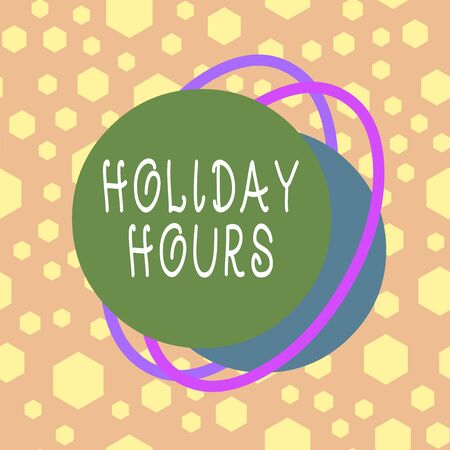 Text sign showing Holiday Hours. Business photo showcasing Overtime work on for employees under flexible work schedules Asymmetrical uneven shaped format pattern object outline multicolour design