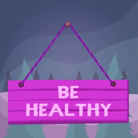 Word writing text Be Healthy. Business photo showcasing to be vigorous and totally free from bodily or mental diseases Wood plank nail pin string board colorful background wooden panel fixed