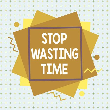 Handwriting text Stop Wasting Time. Conceptual photo advising demonstrating or group start planning and use it wisely Asymmetrical uneven shaped format pattern object outline multicolour design