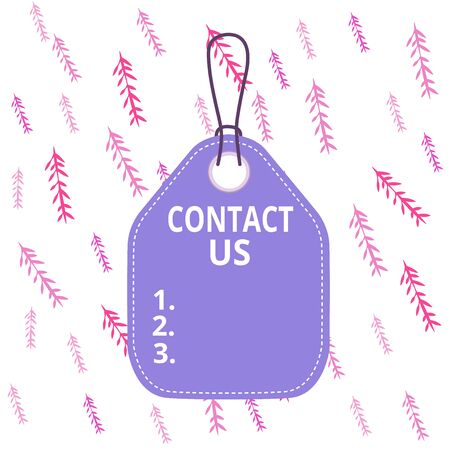 Handwriting text writing Contact Us. Conceptual photo Term used to describe reaching out with the business or demonstrating Empty tag blank space colorful background label rectangle attached string