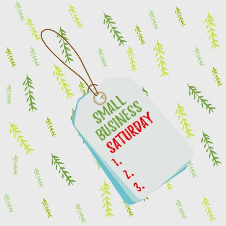 Handwriting text Small Business Saturday. Conceptual photo American shopping holiday held during the Saturday Label rectangle empty badge attached string colorful background tag small