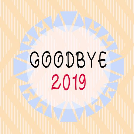 Conceptual hand writing showing Goodbye 2019. Concept meaning expressing good wishes during parting at the end of the year Asymmetrical uneven shaped pattern object multicolour design