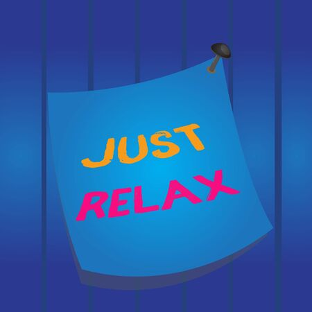 Writing note showing Just Relax. Business concept for to rest or do something that is enjoyable and stress free Curved reminder paper memo nailed colorful surface pin frame