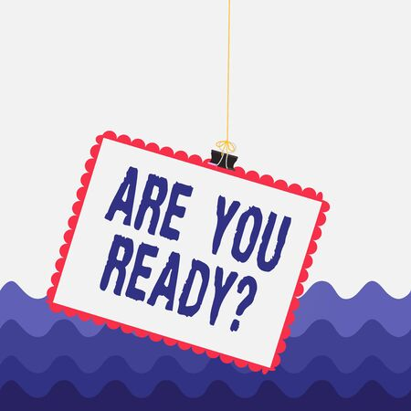 Conceptual hand writing showing Are You Ready Question. Concept meaning used telling someone start something when feel prepared Stamp stuck binder clip square color frame rounded tip