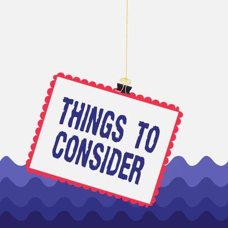 Conceptual hand writing showing Things To Consider. Concept meaning think about something carefully in order to make decision Stamp stuck binder clip square color frame rounded tip