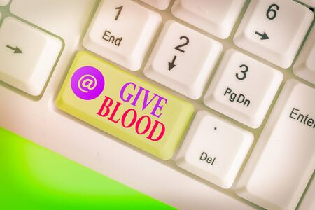 Word writing text Give Blood. Business photo showcasing demonstrating voluntarily has blood drawn and used for transfusions