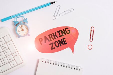 Text sign showing Parking Zone. Business photo text a space where an automobile can be parked Allowed to parked Copy space on the empty note paper with pc keyboard clock and pencil on the table