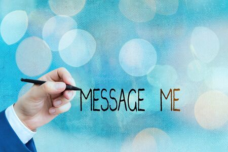 Conceptual hand writing showing Message Me. Concept meaning To ask someone to send you a short text from one mobile device