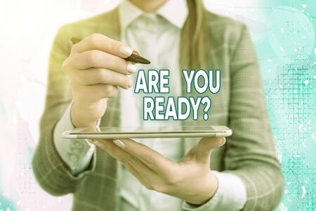 Text sign showing Are You Ready Question. Business photo text used telling someone start something when feel prepared