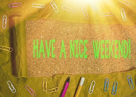 Writing note showing Have A Nice Weekend. Business concept for wishing someone that something nice happen holiday Zdjęcie Seryjne