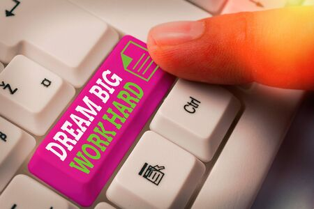 Handwriting text writing Dream Big Work Hard. Conceptual photo Believe in yourself and follow the dreams and goals