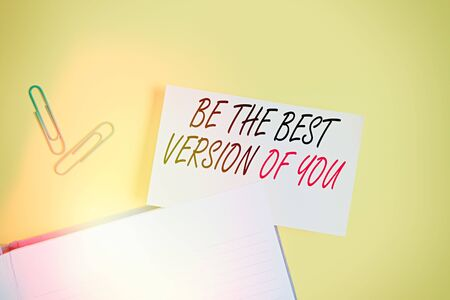 Writing note showing Be The Best Version Of You. Business concept for going to move away from where are start improving Empty orange paper with copy space on the yellow table