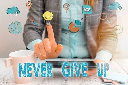 Word writing text Never Give Up. Business photo showcasing be persistent to keep on trying to improve the condition