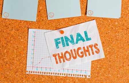Writing note showing Final Thoughts. Business concept for the conclusion or last few sentences within your conclusion Corkboard size paper thumbtack sheet billboard notice board Banque d'images