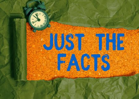 Text sign showing Just The Facts. Business photo text to have the correct information about the exact details