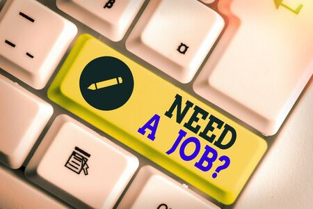 Text sign showing Need A Job Question. Business photo text to recruit a person for specific duty role or function