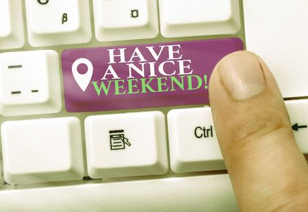 Writing note showing Have A Nice Weekend. Business concept for wishing someone that something nice happen holiday