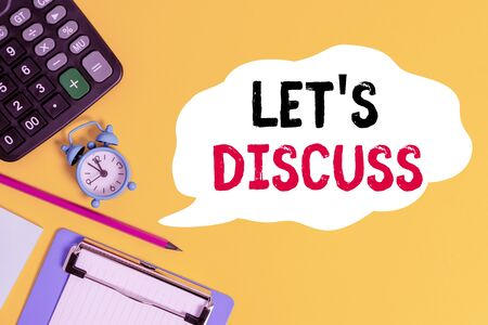 Handwriting text Lets Discuss. Conceptual photo asking someone to talk about something with demonstrating or showing Alarm clock wakeup calculator pencil clipboard notepad color background