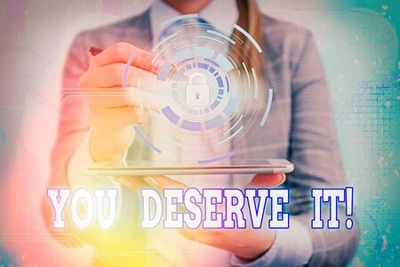 Writing note showing You Deserve It. Business concept for should have it because of their qualities or actions Stock Photo