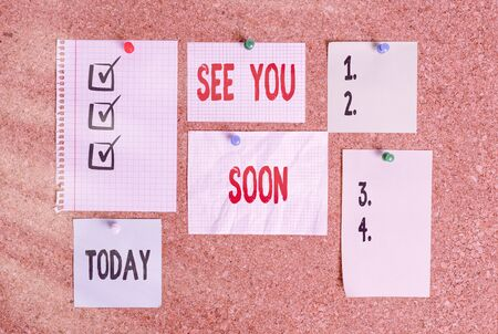 Conceptual hand writing showing See You Soon. Concept meaning used for saying goodbye to someone and going to meet again soon Corkboard size paper thumbtack sheet billboard notice board Stockfoto