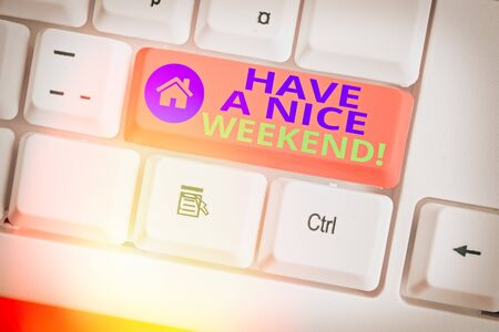 Conceptual hand writing showing Have A Nice Weekend. Concept meaning wishing someone that something nice happen holiday