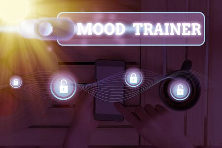 Word writing text Mood Trainer. Business photo showcasing a demonstrating who trains to alleviate mood disorders