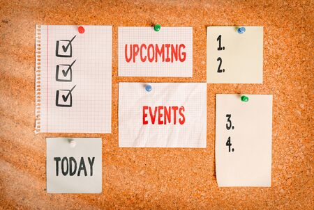 Conceptual hand writing showing Upcoming Events. Concept meaning the approaching planned public or social occasions Corkboard size paper thumbtack sheet billboard notice board