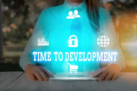 Handwriting text writing Time To Development. Conceptual photo a length of time during which a company grows or develop