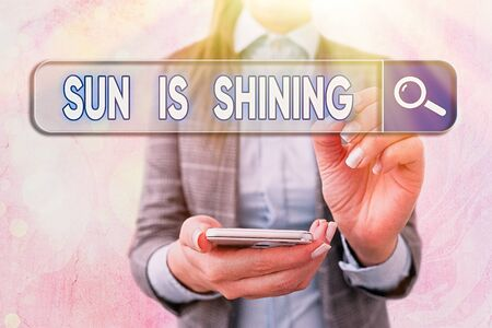 Text sign showing Sun Is Shining. Business photo text it is something spreads warmth, happiness and pleasure