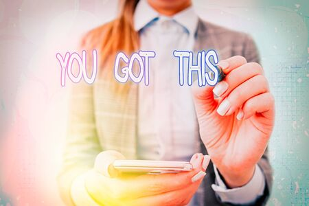 Text sign showing You Got This. Business photo text to encourage someone to succeed in dealing with something
