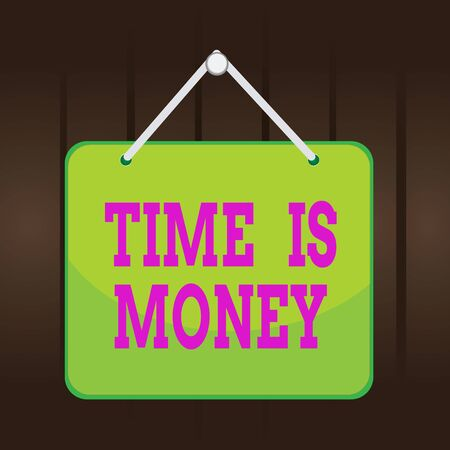 Writing note showing Time Is Money. Business concept for time is a valuable resource Do things as quickly as possible Memo reminder empty board attached background rectangle