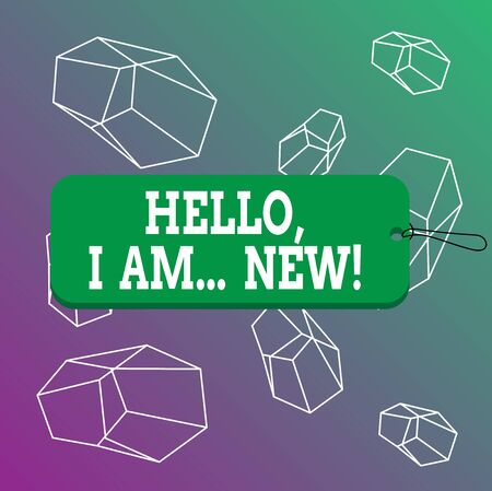 Word writing text Hello I Am New. Business photo showcasing introducing oneself in a group as fresh worker or student Label tag badge rectangle shaped empty space string colorful background