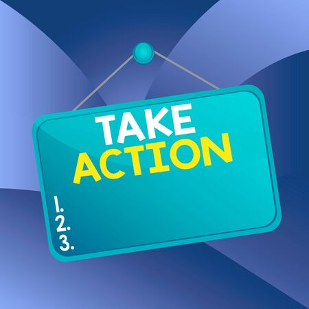 Handwriting text writing Take Action. Conceptual photo to do something or act in order to get a particular result Colored memo reminder empty board blank space attach background rectangle