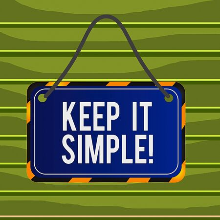 Conceptual hand writing showing Keep It Simple. Concept meaning ask something easy understand not go into too much detail Board attach string color black yellow frame rectangle shape