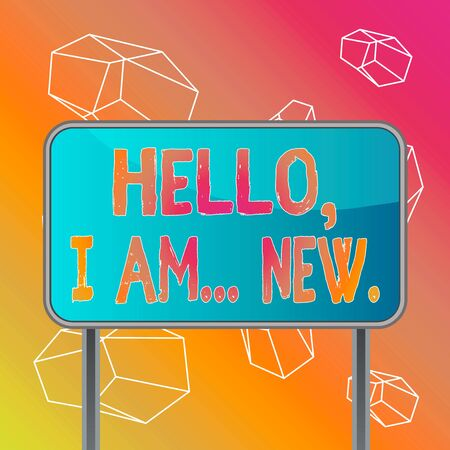 Word writing text Hello I Am New. Business photo showcasing introducing oneself in a group as fresh worker or student Board ground metallic pole empty panel plank colorful backgound attached