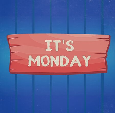 Writing note showing Its Monday. Business concept for welcoming the first day of the week with positive outlook Wooden board rectangle shaped wood attached color background