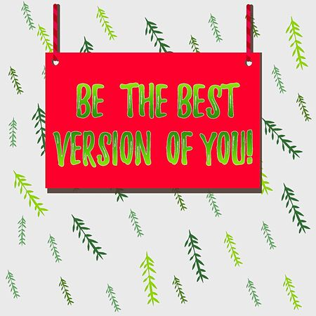 Handwriting text Be The Best Version Of You. Conceptual photo going to move away from where are start improving Wooden board wood rectangle shape empty frame fixed colorful striped string