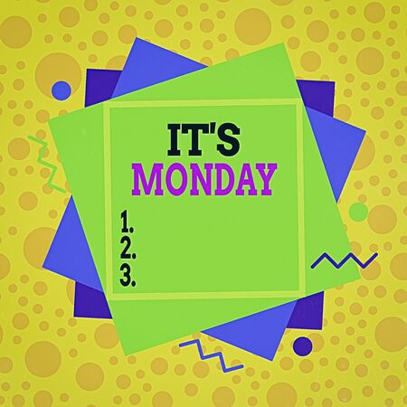 Text sign showing Its Monday. Business photo text welcoming the first day of the week with positive outlook Asymmetrical uneven shaped format pattern object outline multicolour design