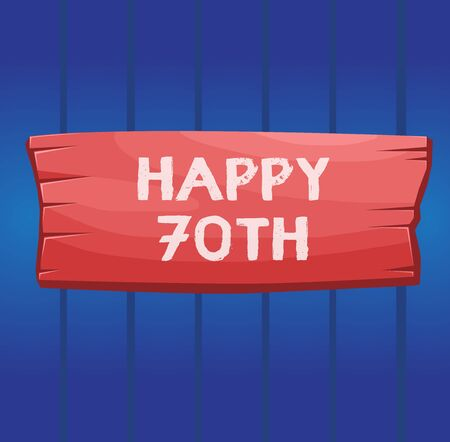 Writing note showing Happy 70Th. Business concept for a joyful occasion for special event to mark the 70th year Wooden board rectangle shaped wood attached color background 版權商用圖片