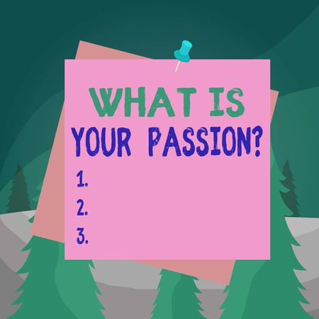 Word writing text What Is Your Passion Question. Business photo showcasing asking about his strong and barely controllable emotion Reminder color background thumbtack tack memo attached office pin square
