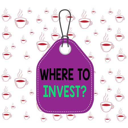 Writing note showing Where To Invest question. Business concept for asking about actions or process of making more money Empty tag colorful background label rectangle attach string