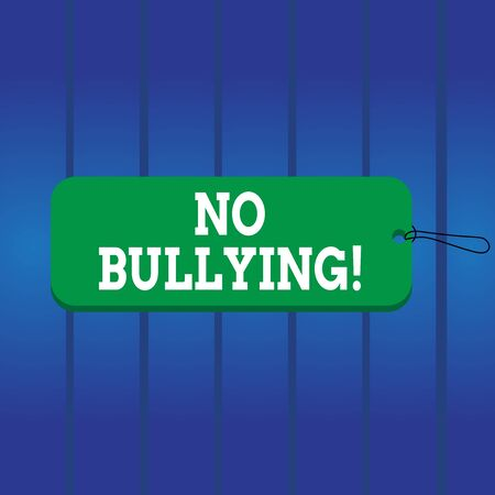 Writing note showing No Bullying. Business concept for stop aggressive behavior among children power imbalance Label tag badge rectangle shaped empty space string colorful background