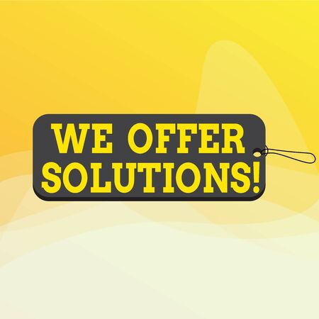 Writing note showing We Offer Solutions. Business concept for way to solve problem or deal with difficult situation Label tag badge rectangle shaped empty space string colorful background