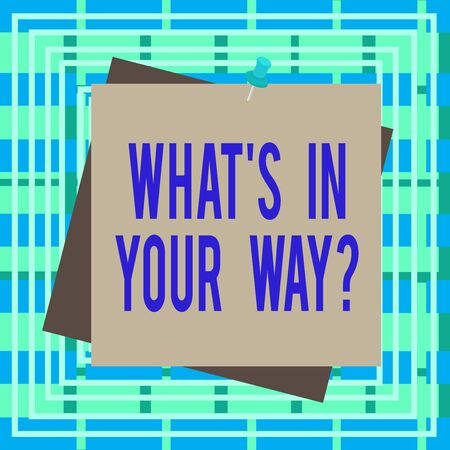 Text sign showing Whats Is In Your Way question. Business photo text someone needs for a particular action Reminder color background thumbtack tack memo attached office pin square 版權商用圖片