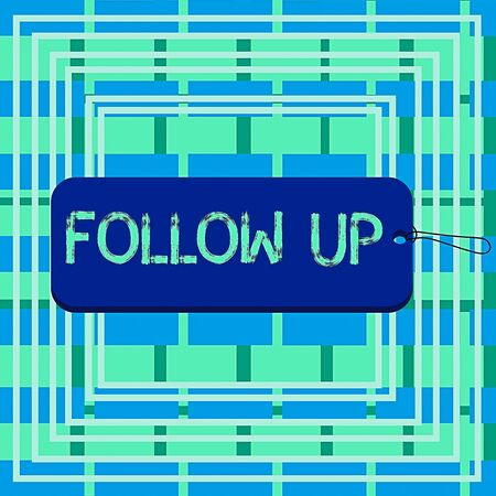 Text sign showing Follow Up. Business photo showcasing a continuation of something that has already been started Label tag badge rectangle shaped empty space string colorful background