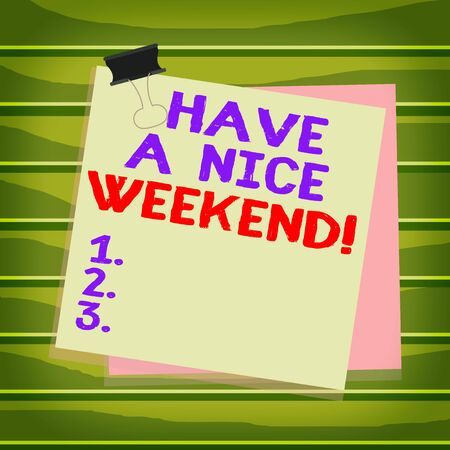 Conceptual hand writing showing Have A Nice Weekend. Concept meaning wishing someone that something nice happen holiday Paper stuck binder clip colorful background reminder memo 版權商用圖片