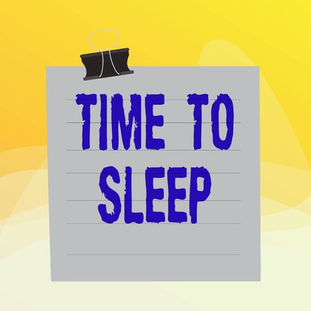 Writing note showing Time To Sleep. Business concept for a natural period of slumber or to be in state of inactivity Paper lines binder clip suare notebook color background