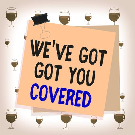 Text sign showing We've Got You Covered. Business photo text have done gotten or provided whatever needed Paper stuck binder clip colorful background reminder memo office supply