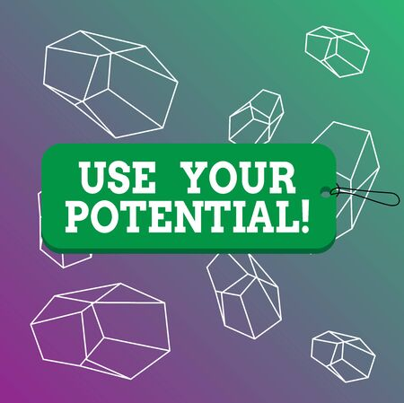 Word writing text Use Your Potential. Business photo showcasing achieve as much natural ability makes possible Label tag badge rectangle shaped empty space string colorful background